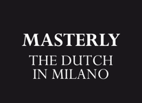 Masterly, The Dutch in Milano